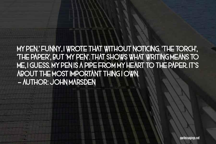 Funny Thing About Quotes By John Marsden