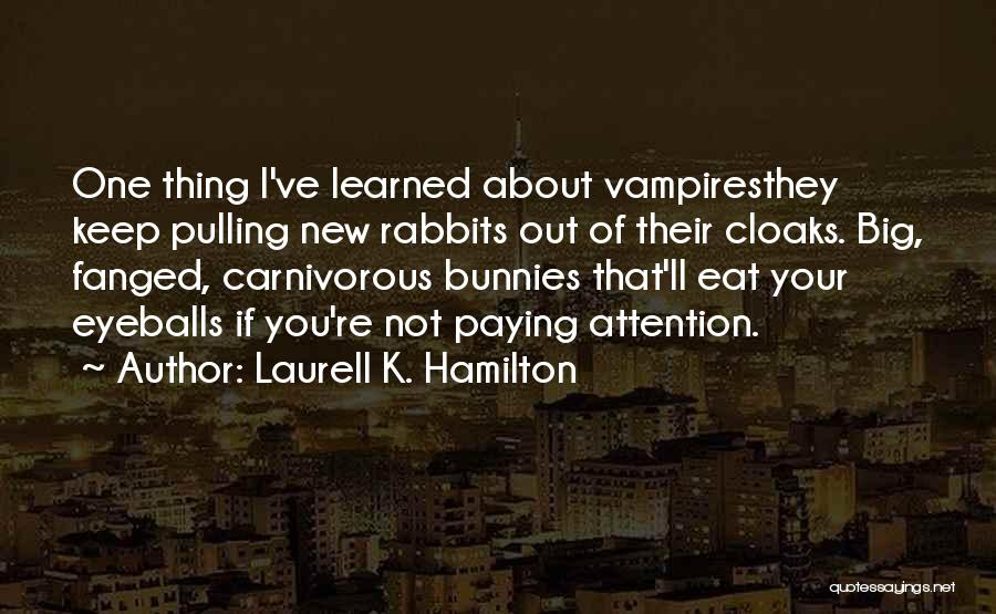 Funny Thing About Quotes By Laurell K. Hamilton