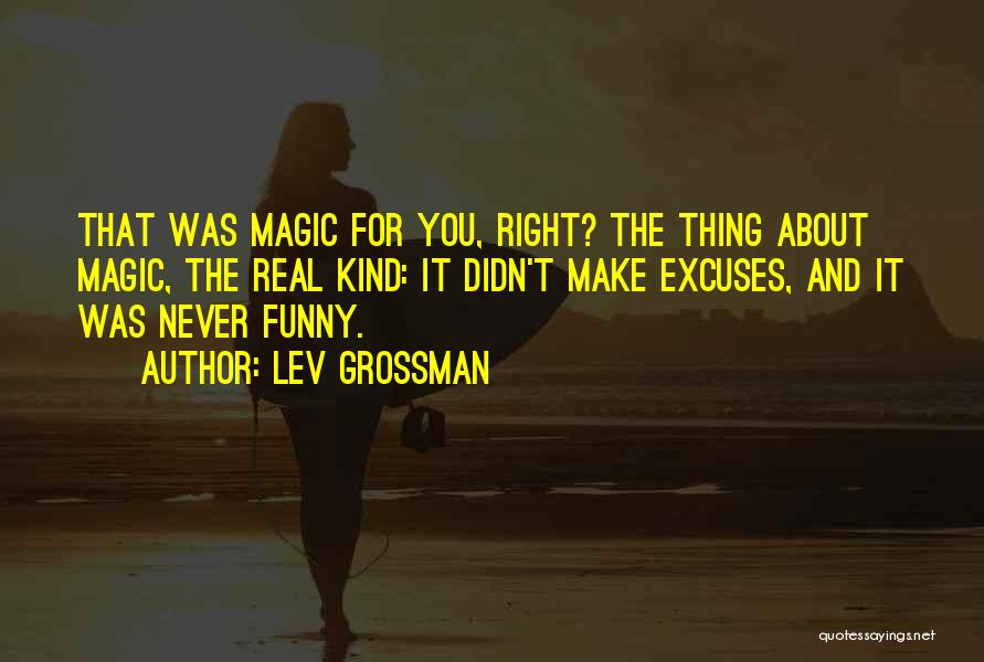 Funny Thing About Quotes By Lev Grossman