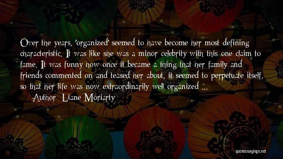 Funny Thing About Quotes By Liane Moriarty