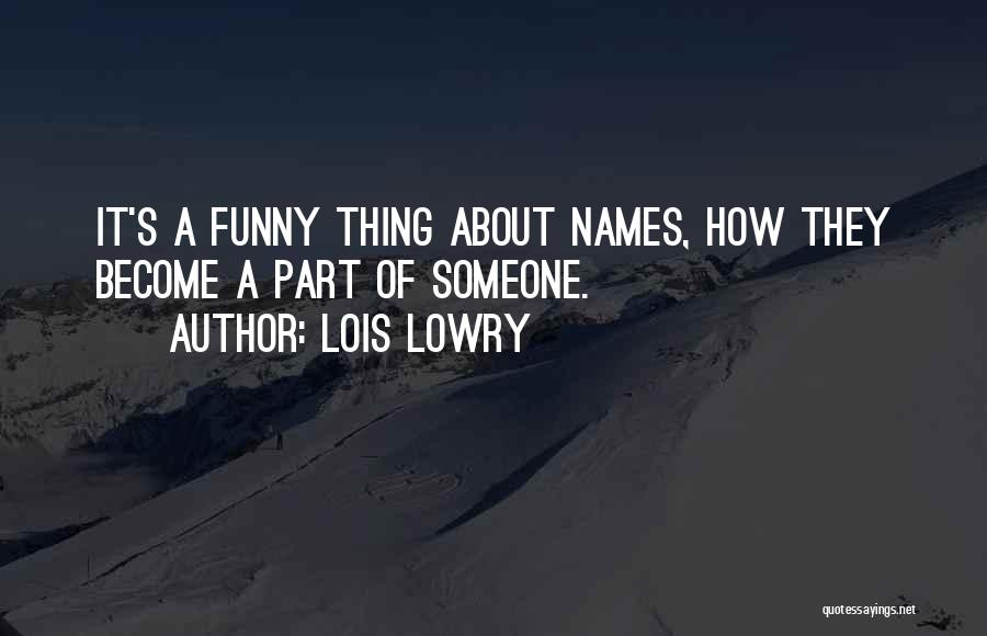 Funny Thing About Quotes By Lois Lowry