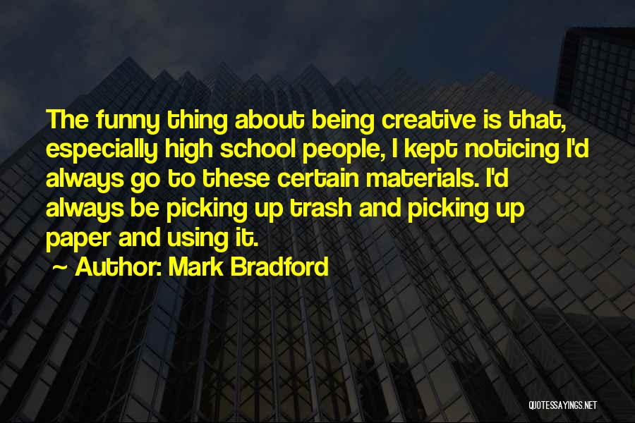 Funny Thing About Quotes By Mark Bradford