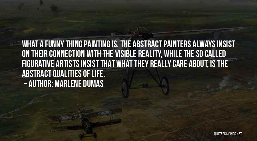 Funny Thing About Quotes By Marlene Dumas