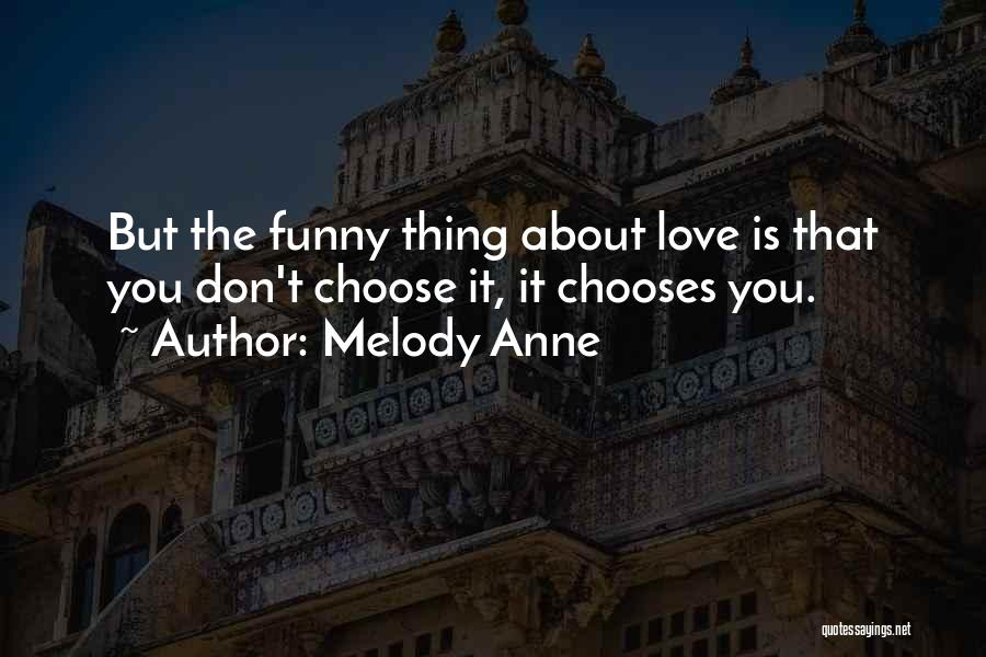 Funny Thing About Quotes By Melody Anne