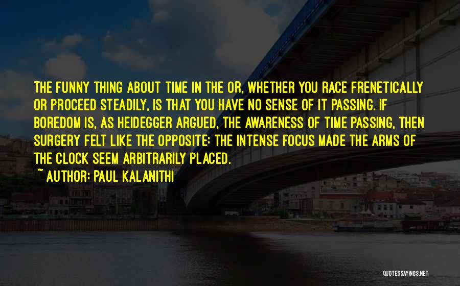 Funny Thing About Quotes By Paul Kalanithi