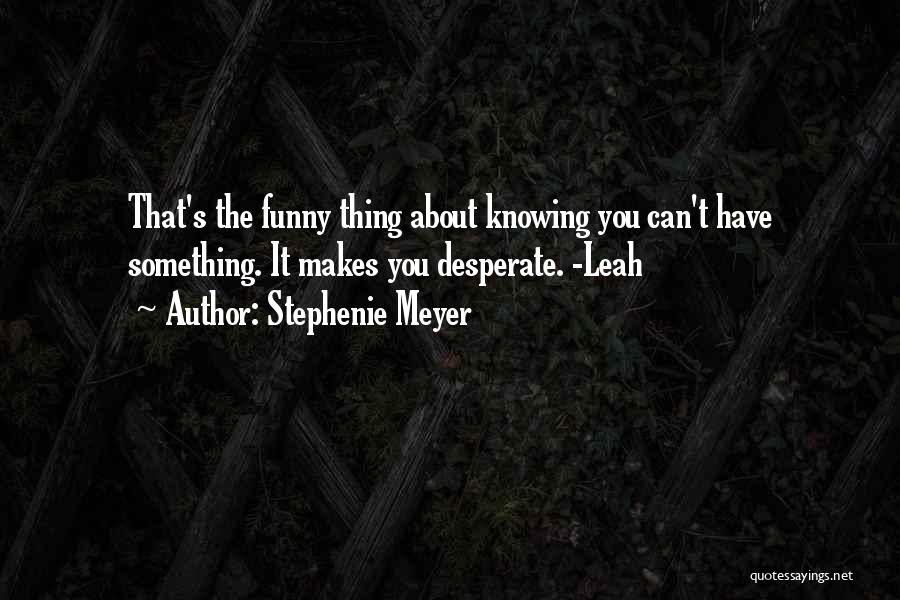 Funny Thing About Quotes By Stephenie Meyer