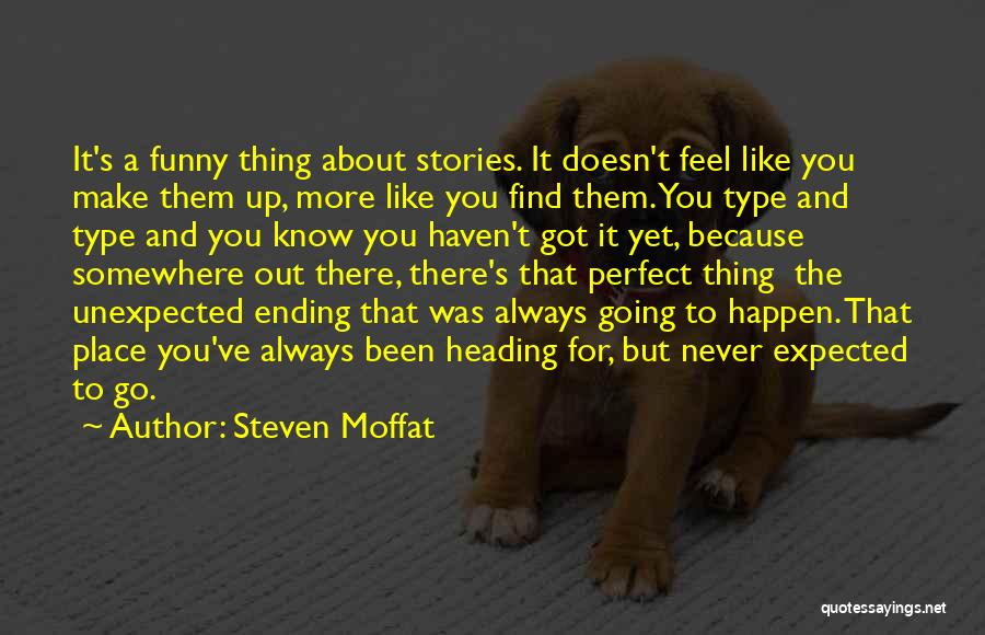 Funny Thing About Quotes By Steven Moffat