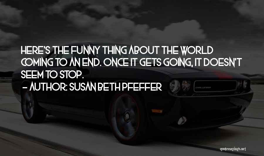 Funny Thing About Quotes By Susan Beth Pfeffer