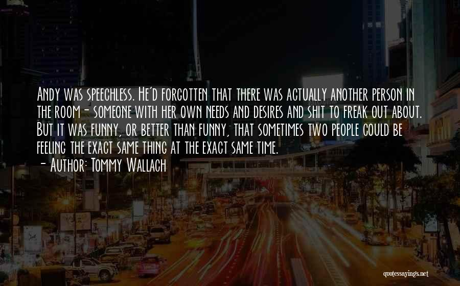 Funny Thing About Quotes By Tommy Wallach