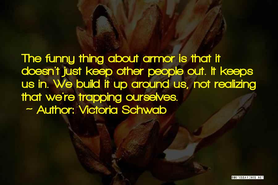 Funny Thing About Quotes By Victoria Schwab