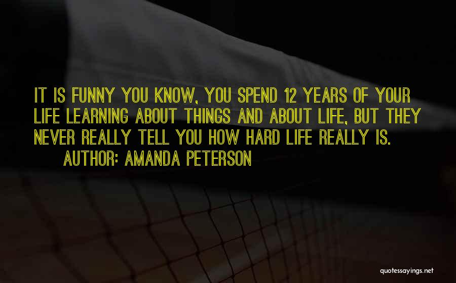 Funny Things About Life Quotes By Amanda Peterson