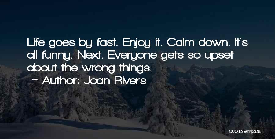 Funny Things About Life Quotes By Joan Rivers