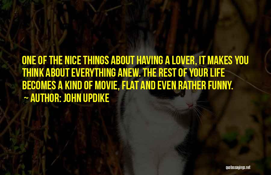 Funny Things About Life Quotes By John Updike