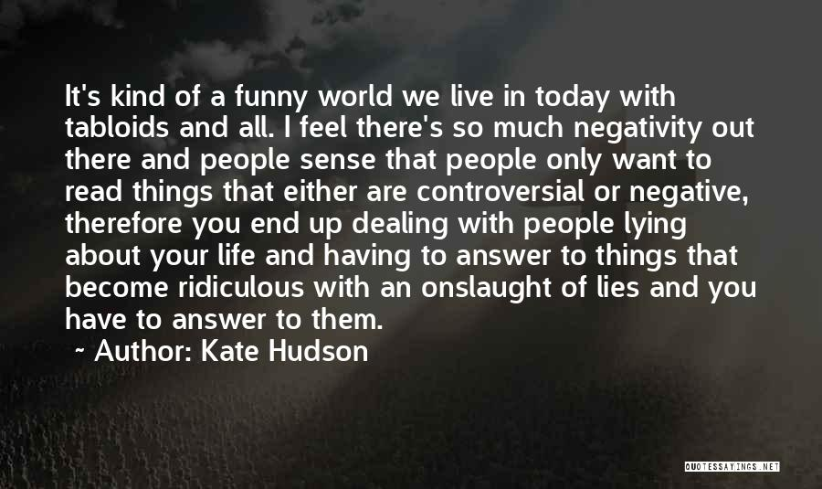 Funny Things About Life Quotes By Kate Hudson