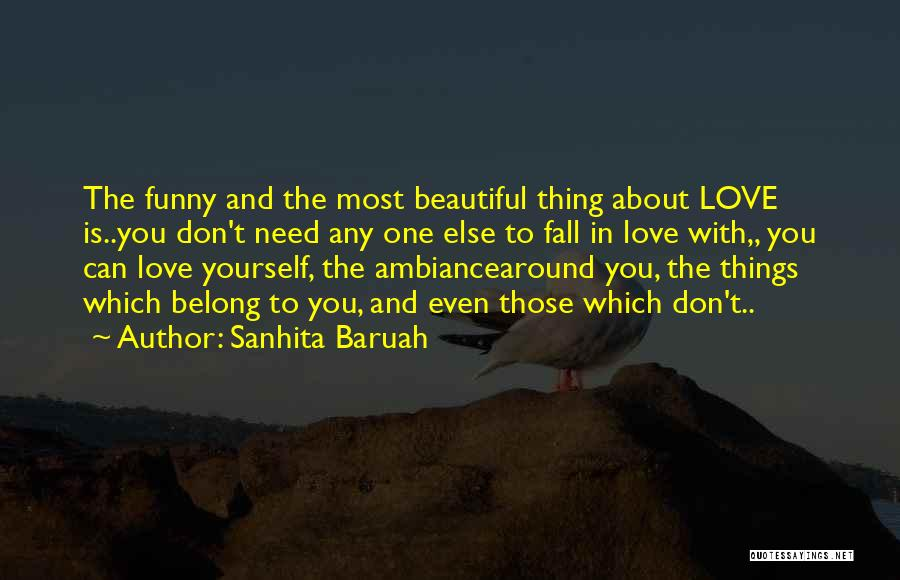 Funny Things About Life Quotes By Sanhita Baruah
