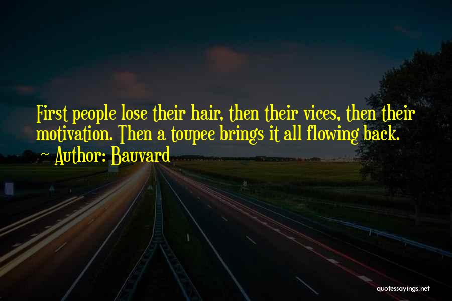 Funny Toupee Quotes By Bauvard