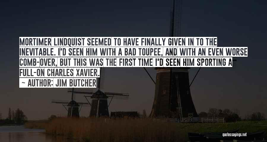 Funny Toupee Quotes By Jim Butcher