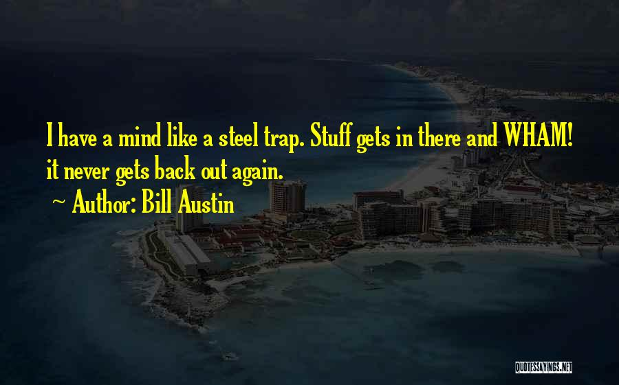 Funny Trap Quotes By Bill Austin