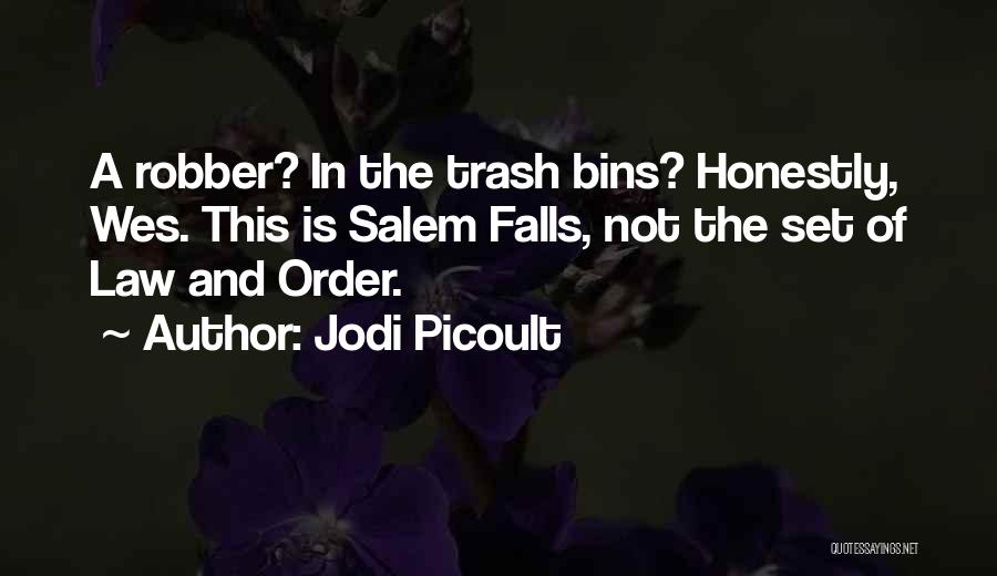 Funny Trash Can Quotes By Jodi Picoult