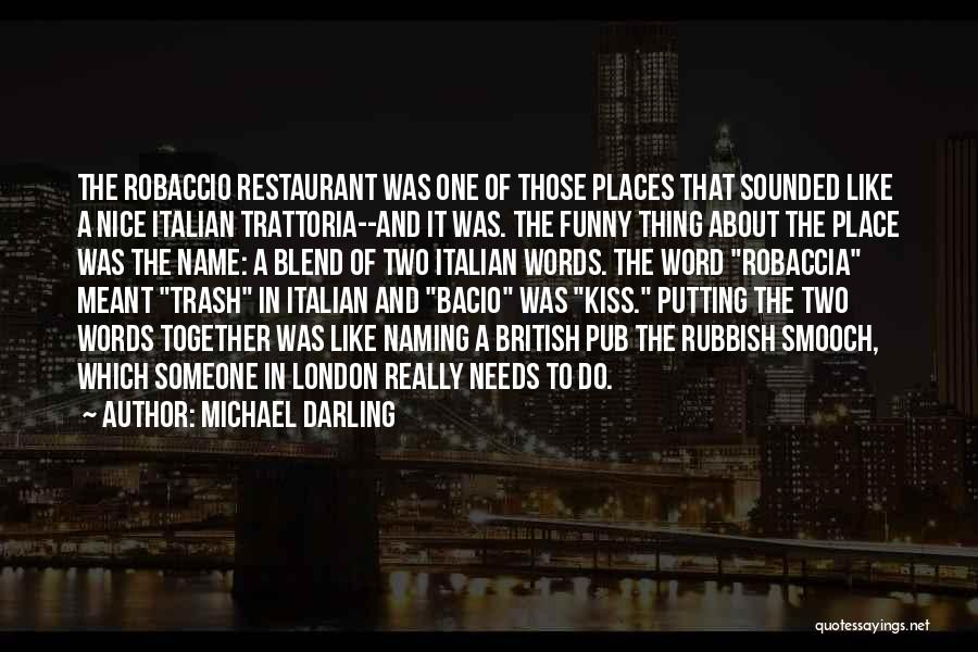 Funny Trash Can Quotes By Michael Darling