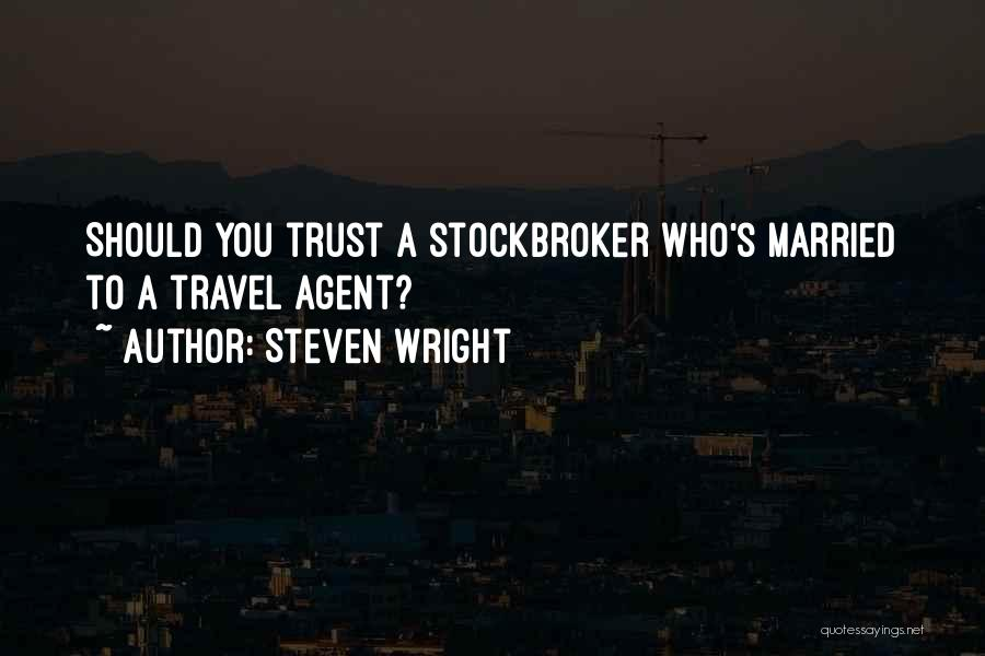 Funny Travel Agent Quotes By Steven Wright