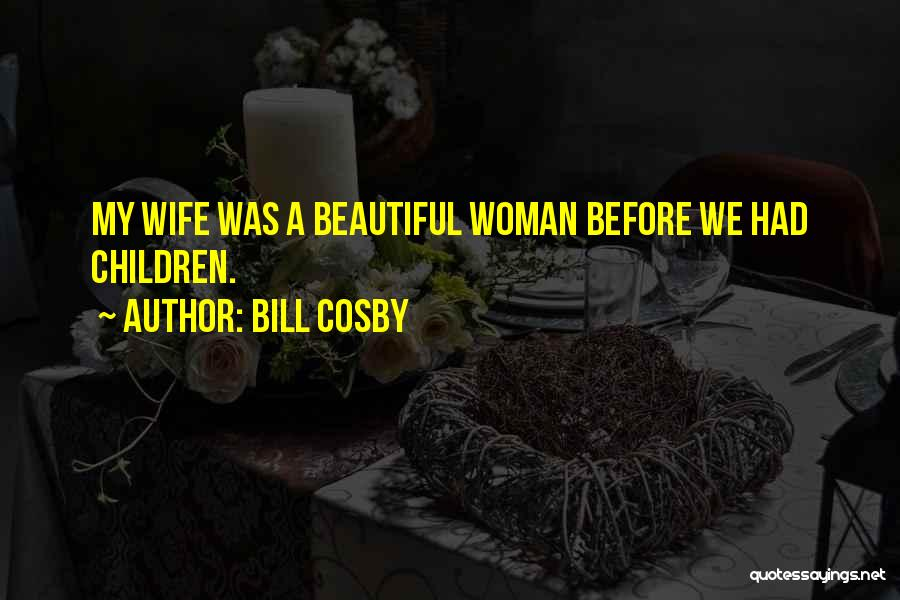 Funny You Are So Beautiful Quotes By Bill Cosby