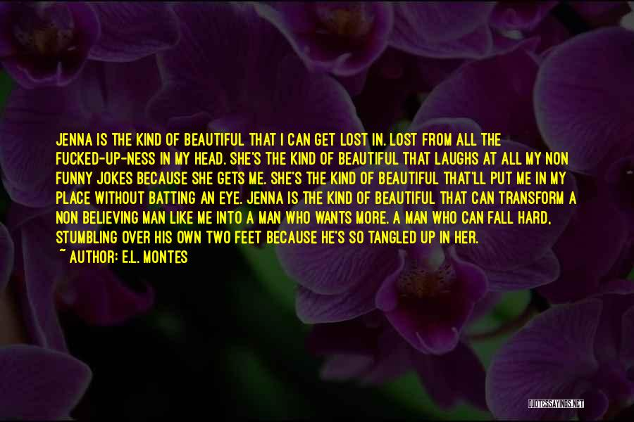 Funny You Are So Beautiful Quotes By E.L. Montes