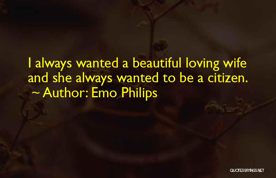 Funny You Are So Beautiful Quotes By Emo Philips