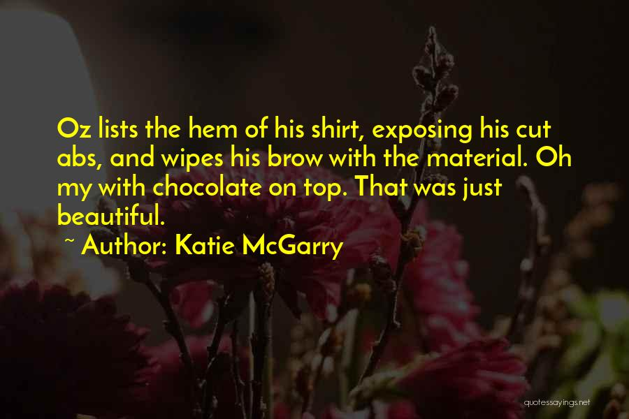 Funny You Are So Beautiful Quotes By Katie McGarry