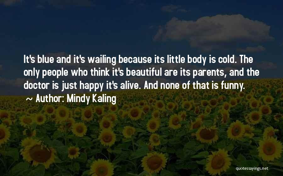 Funny You Are So Beautiful Quotes By Mindy Kaling