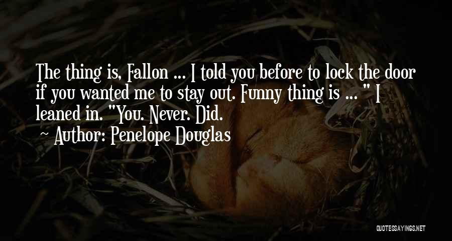 Funny You Are So Beautiful Quotes By Penelope Douglas