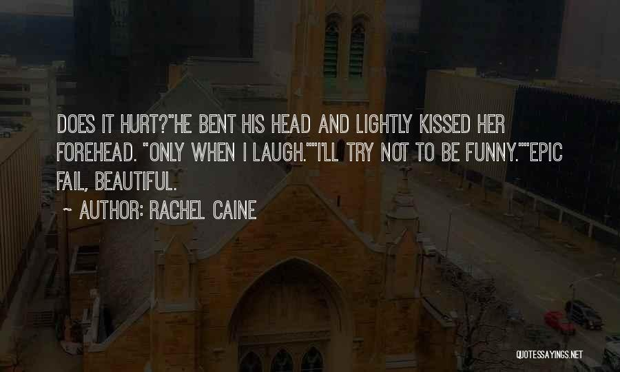 Funny You Are So Beautiful Quotes By Rachel Caine