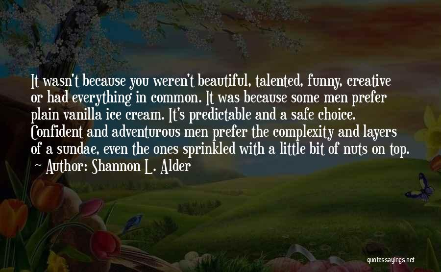 Funny You Are So Beautiful Quotes By Shannon L. Alder