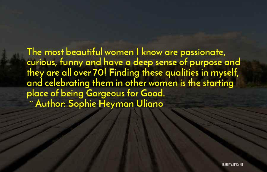 Funny You Are So Beautiful Quotes By Sophie Heyman Uliano