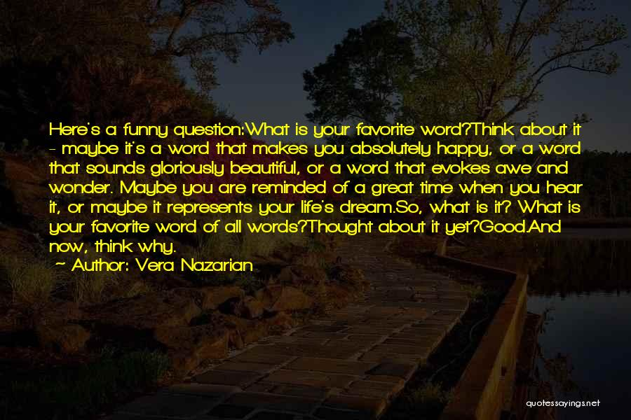 Funny You Are So Beautiful Quotes By Vera Nazarian