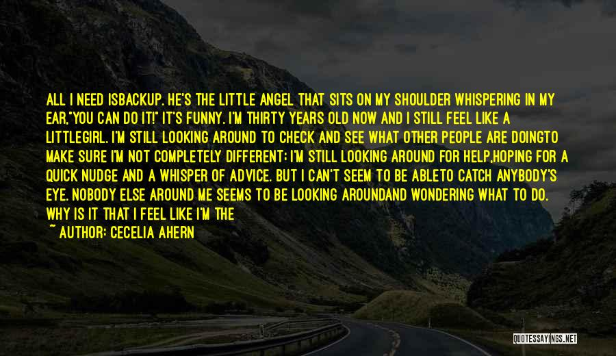 Funny You Need Help Quotes By Cecelia Ahern
