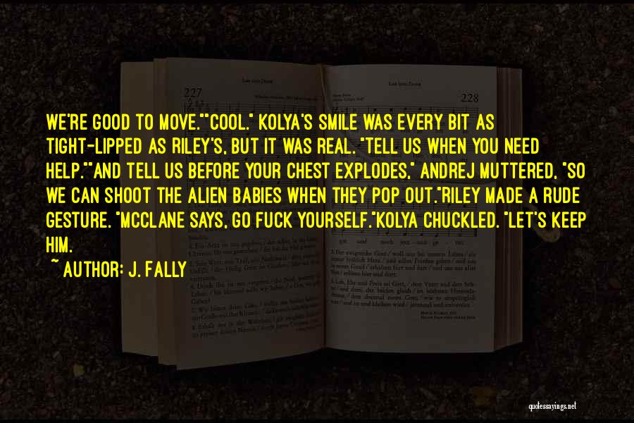 Funny You Need Help Quotes By J. Fally