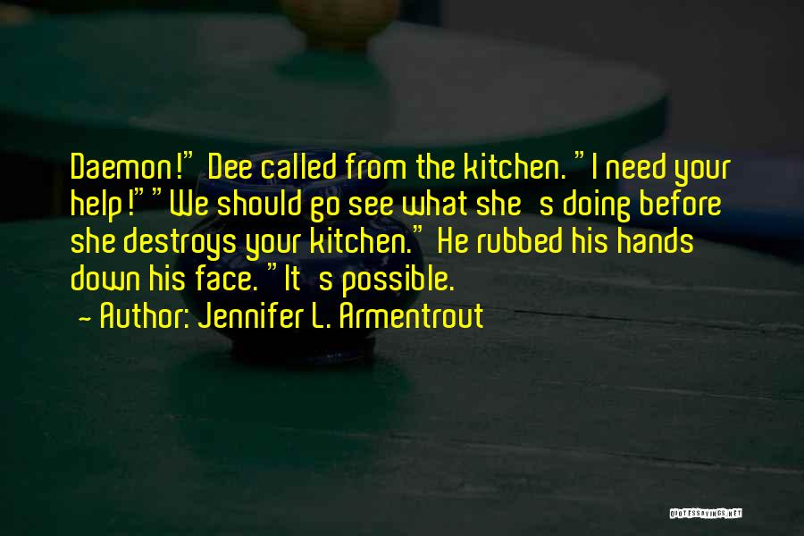 Funny You Need Help Quotes By Jennifer L. Armentrout