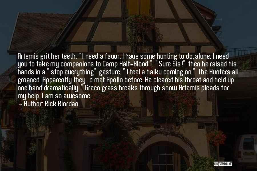 Funny You Need Help Quotes By Rick Riordan