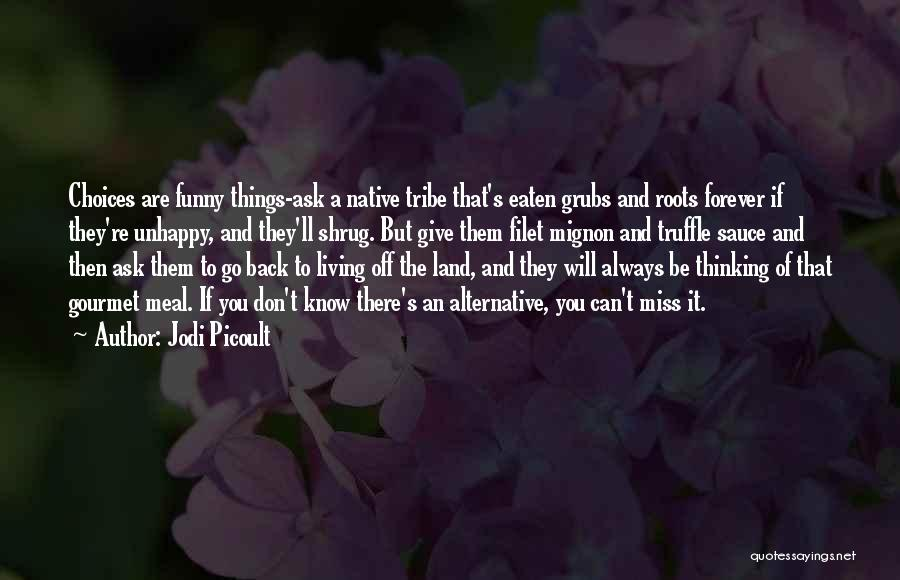 Funny You'll Miss Me Quotes By Jodi Picoult