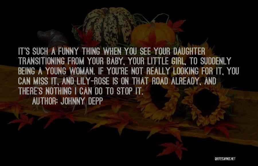 Funny You'll Miss Me Quotes By Johnny Depp