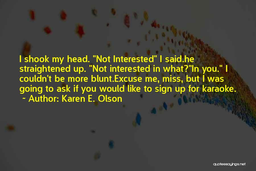 Funny You'll Miss Me Quotes By Karen E. Olson