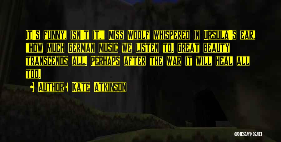Funny You'll Miss Me Quotes By Kate Atkinson