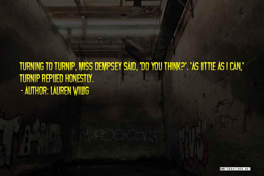Funny You'll Miss Me Quotes By Lauren Willig