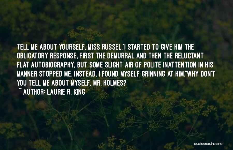 Funny You'll Miss Me Quotes By Laurie R. King