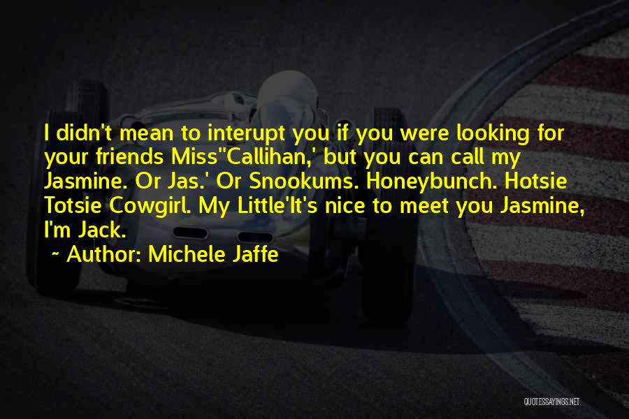Funny You'll Miss Me Quotes By Michele Jaffe