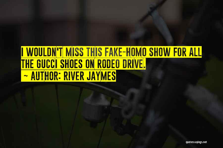 Funny You'll Miss Me Quotes By River Jaymes