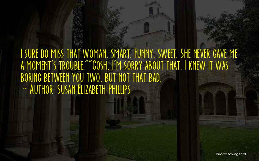 Funny You'll Miss Me Quotes By Susan Elizabeth Phillips