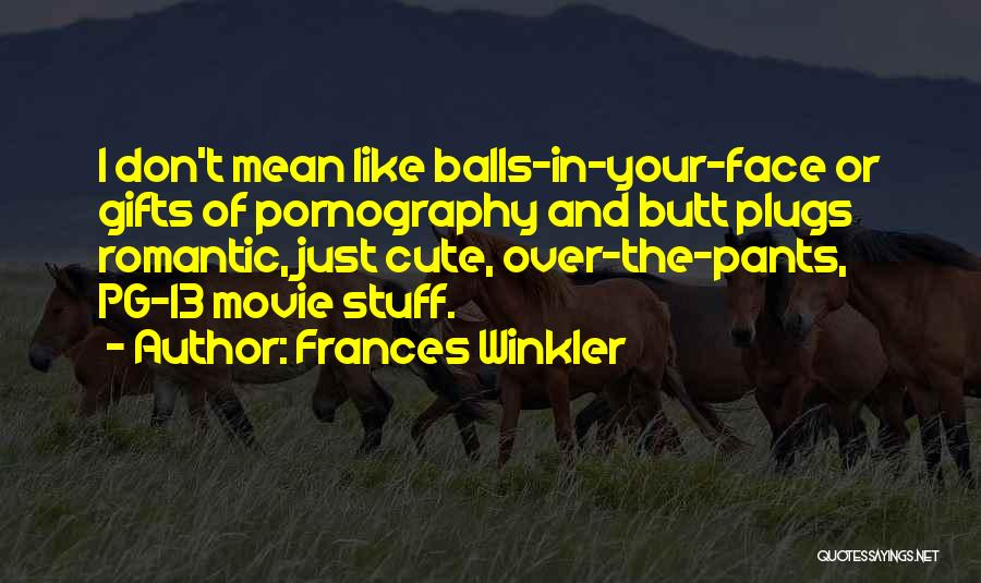 Funny Your Cute Quotes By Frances Winkler