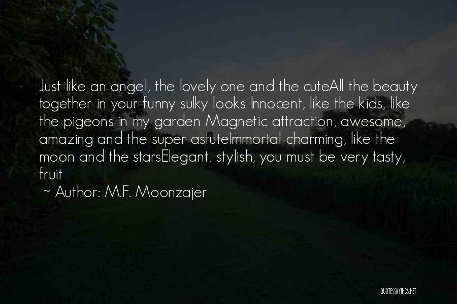 Funny Your Cute Quotes By M.F. Moonzajer
